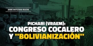 pichari vraem congreso cocalero y bolivianización